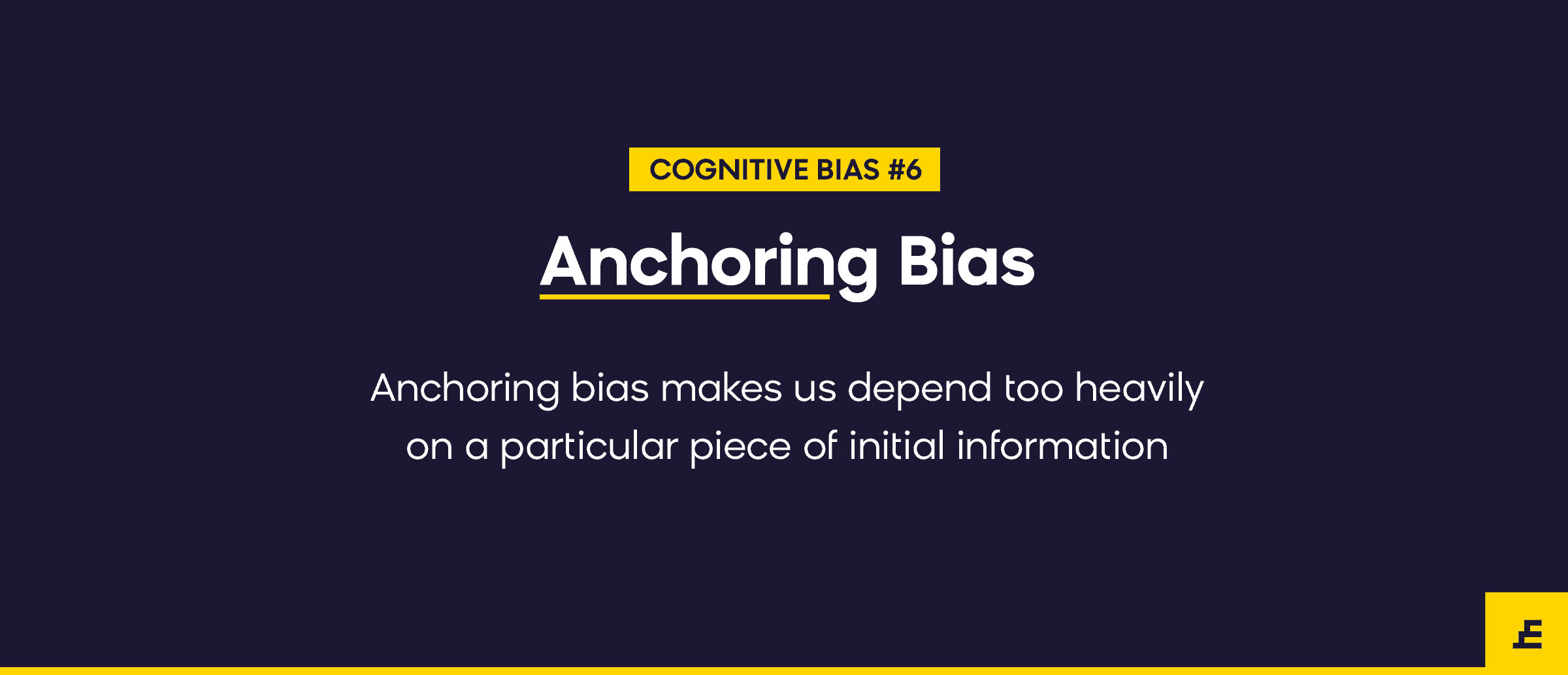 cognitive bias - anchoring bias
