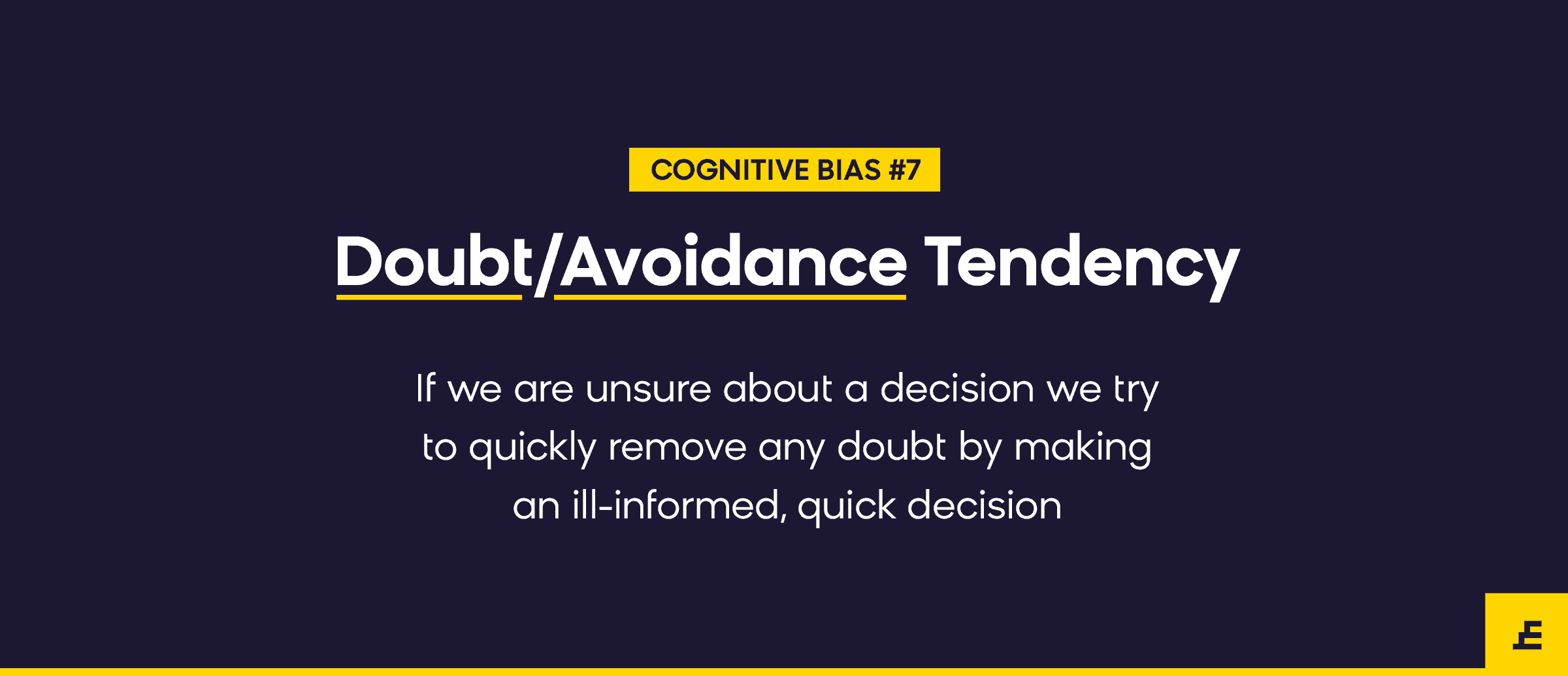 cognitive bias - doubt avoidance tendency