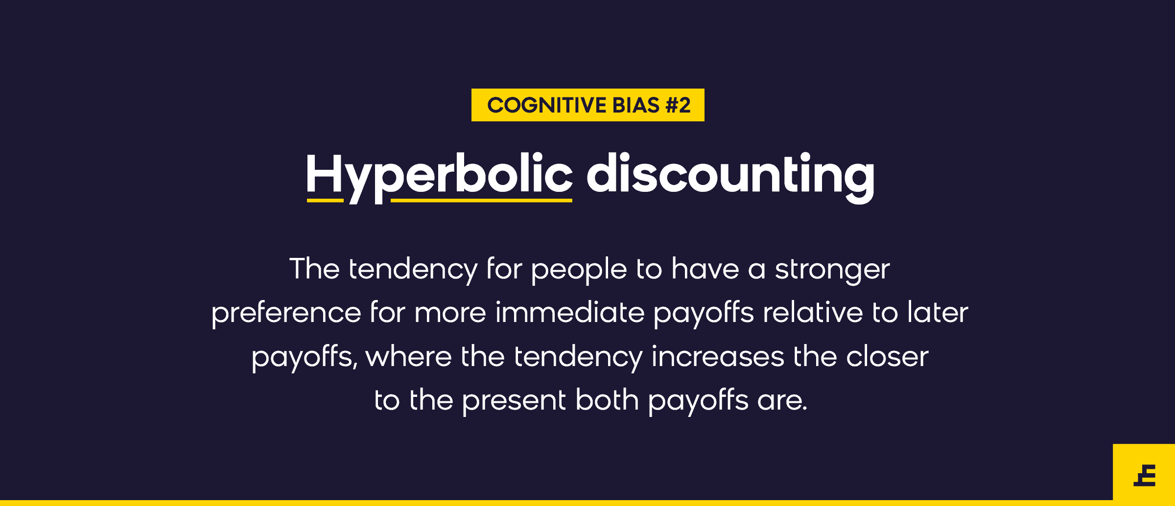 cognitive bias - hyperbolic discounting
