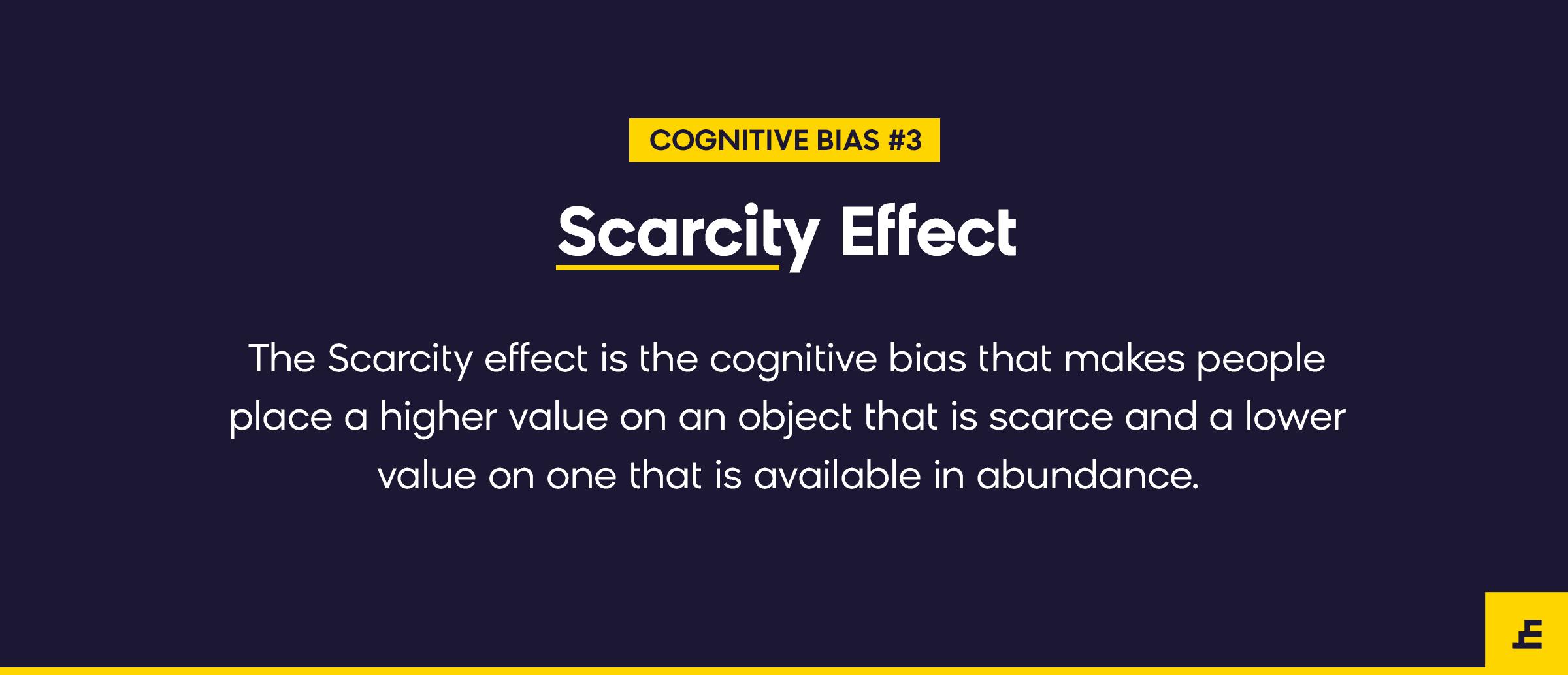 cognitive bias - scarcity effect