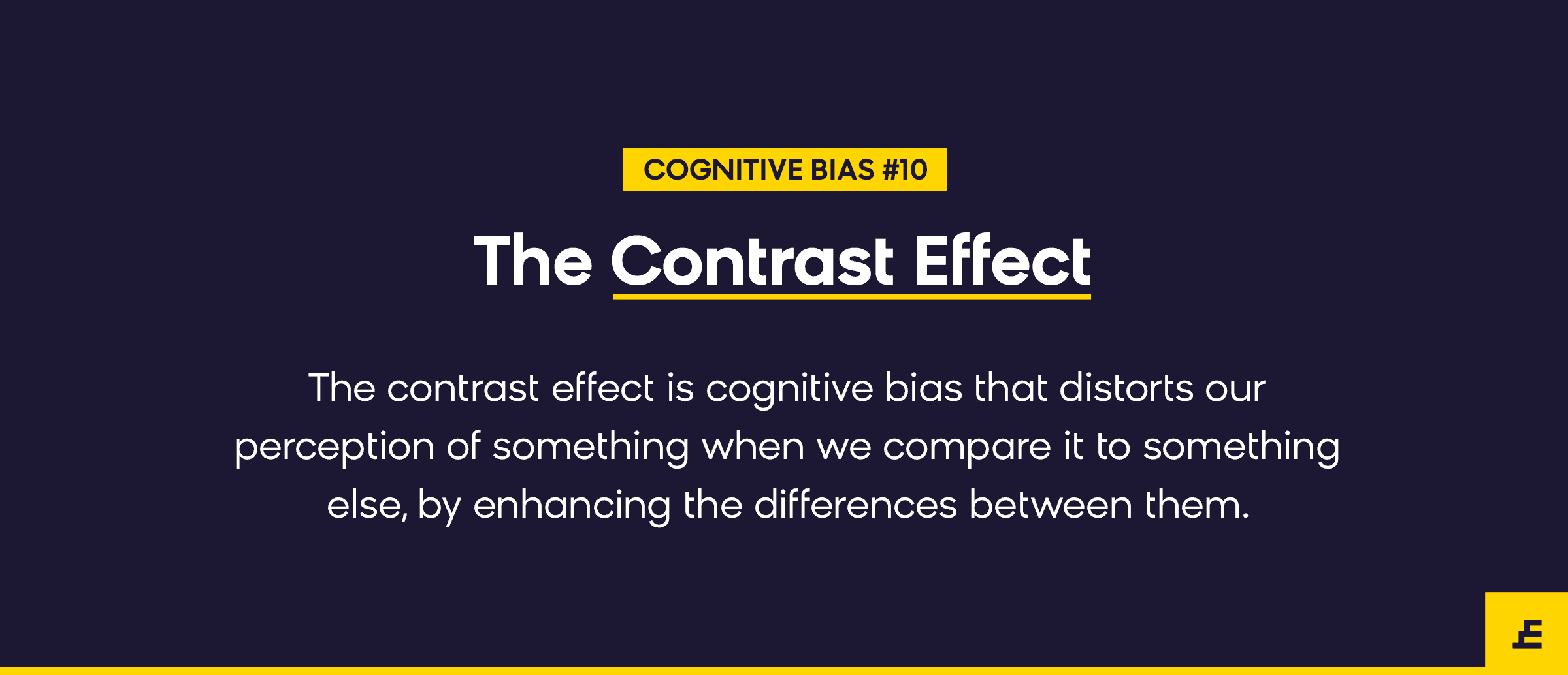 cognitive bias - the contrast effect