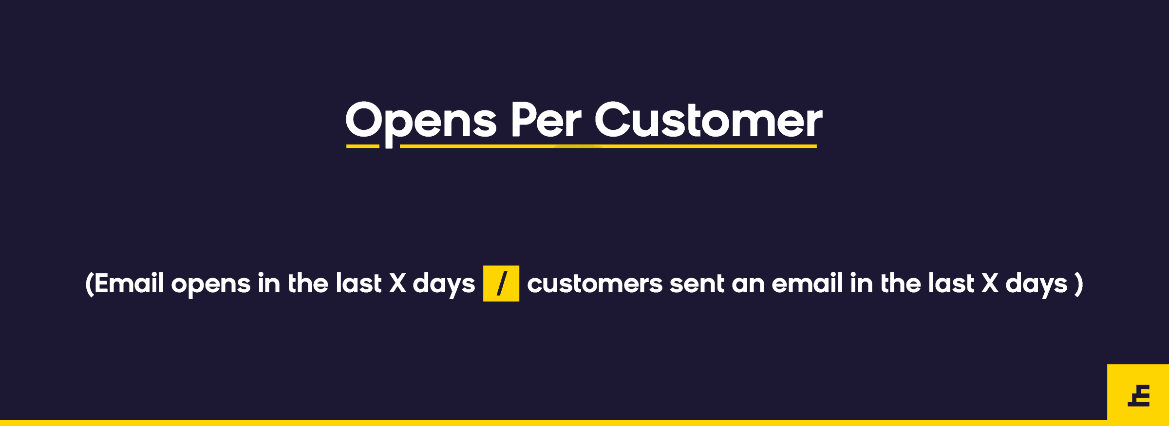email marketing metric - opens per customer