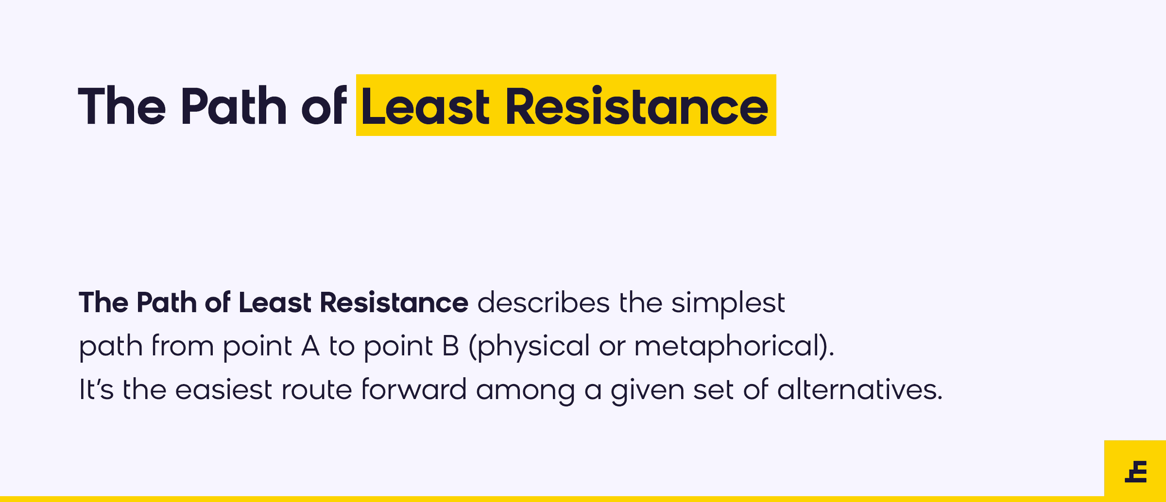 the path of least resistance